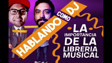 Photo of La importancia de la librería musical | Hablando como DJ Ep. 01